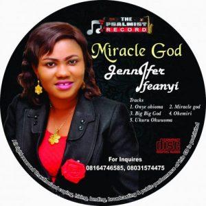 Miracle God by Jennifer Ifeanyi