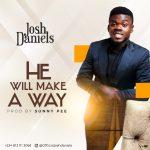 Song Mp3 Download: Josh Daniels - He Will Make A Way