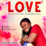 Song Mp3 Download: Khemigeee ft. Dreamzi - Love
