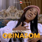 Song Mp3 Download: Mercy Chinwo – Obinasom