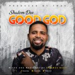 Song Mp3 Download: Shalom Dee – Good God