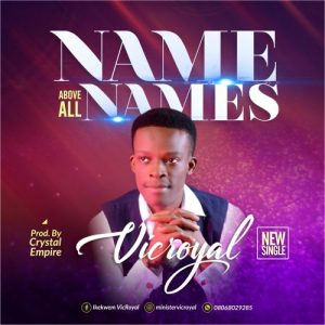 Name Above All Names by Vic Royal