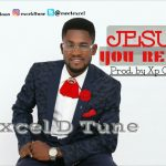 Song mp3 Download: Excel D Tune – Jesus You Reign