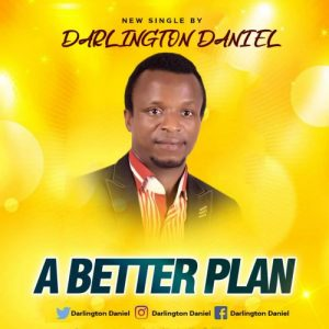 A Better Plan by Darlington Daniel