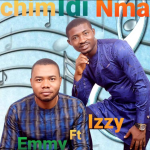Song Mp3 Download: Emmys Praize ft Izzy - Chim Di Nma