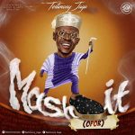 Song Mp3 Download: Testimony – Mash it