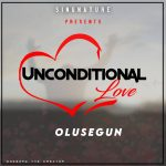 Song Mp3 Download: Olusegun – Unconditional Love