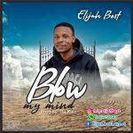 Song Mp3 Download: Elijah Best – Blow My Mind