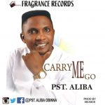 Song Mp3 Download: Pst. Aliba ft Miracle - Carry Me Go