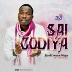 Song Mp3 Download: Lawrence Afolayan – Sai Godiya