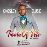 Song Mp3 Download: Kingsley Elusie - Inside Of Me