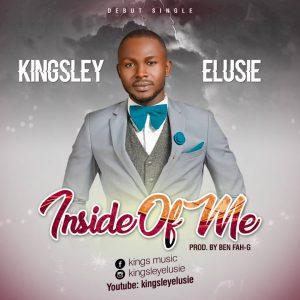 Inside of Me by Kingsley Elusie