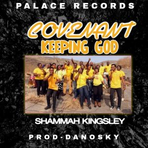 Covenant Keeping God by Shammah Kingsley