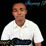 Inyang Paul - Accept Christ