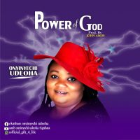 Power of God by Ambassador Onyinyechi Udoha