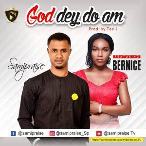 God Dey Do Am by SamiPraise
