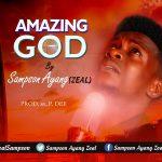 Sampson Ayang – Amazing God
