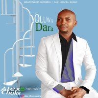 Oluwa Dara by Alex Chuks