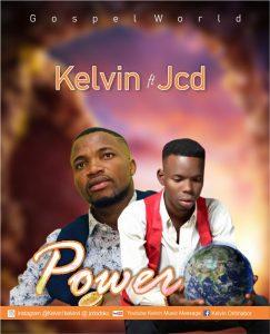 Power By Kelvin. Ft JCD