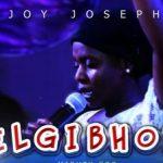 Joy Joseph - Elgibor