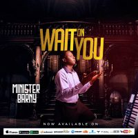 Wait On You by Minister Barny