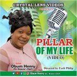 Obum Henry (OHE) - Pillar Of My Life