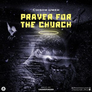 Prayer FOr The Church by Chisom Umeh