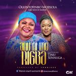 Oguntoyinbo Mojisola – Anu Ni Morigba Ft. Tinu Sennuga