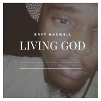 Living God by Bryt Maxwell