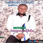 ThankGod Richard - Nothing Impossible