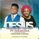 PV Idemudia Ft. Chinyere Udoma - Jesus