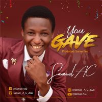 You GAve by Samuel AC