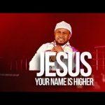 Oche Jonkings  - Jesus (Your Name Is Higher)