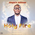 Maysta Johnson - Holy Fire