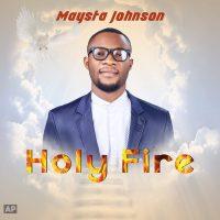 Holy Fire by Maysta Johnson