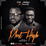 Oche jonkings – Most High Ft. Emmasings