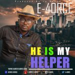 E-4orce – He Is My Helper