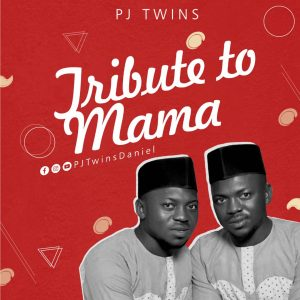 Tribute To Mama by PJ Twins