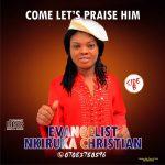 Evng. Nkiruka Christian – Come Lets Praise Him (Side B)