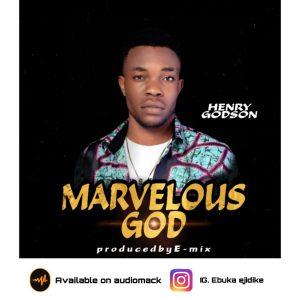 Marvelous God by Henry Godson