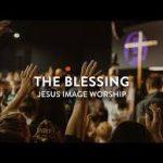 Jesus Image Worship Ft John Wilds - The Blessing