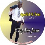 Apostle F.O. Peter - Clap For Jesus