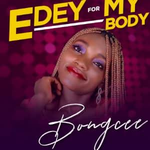 E Dey My Body by Bongcee