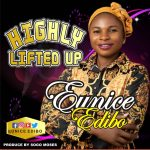 Eunice Edibo -Highly Lifted Up