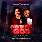 Divinefavour – Powerful God ft. Min. Ebube King