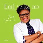 Faith Johnmark - Emi Ye Ka Mo