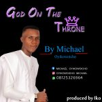 Michael Oyikowoicho – God On Throne