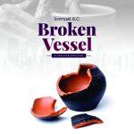 Samuel AC - Broken Vessel