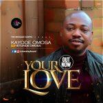 Kayode Omosa Ft. Yetunde Omosa - Your Love