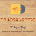 Kolapo Ajayi - My Love Letter